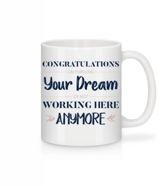 Congratulations Pursuing Your Dream - Mug - White - Front