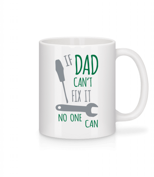 If Dad Can't Fix It - Mug - White - Front