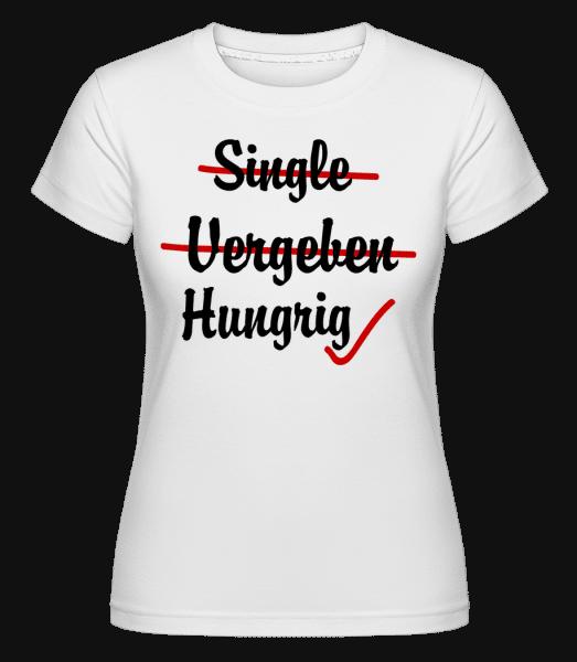 Single Vergeben Hungrig - Shirtinator Frauen T-Shirt - Weiß - Vorn