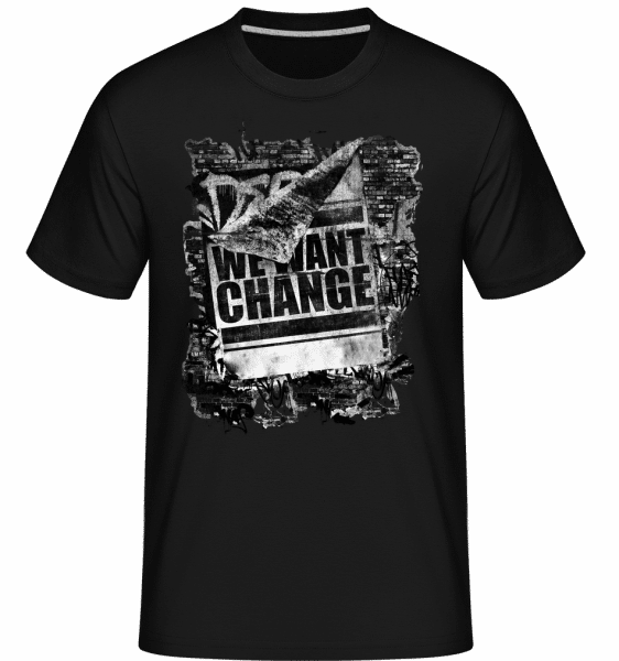 We Want Change -  Shirtinator Men's T-Shirt - Black - Vorn