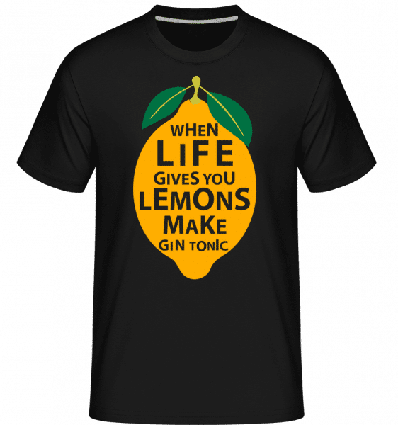 When Life Gives You Lemons - Shirtinator Männer T-Shirt - Schwarz - Vorn