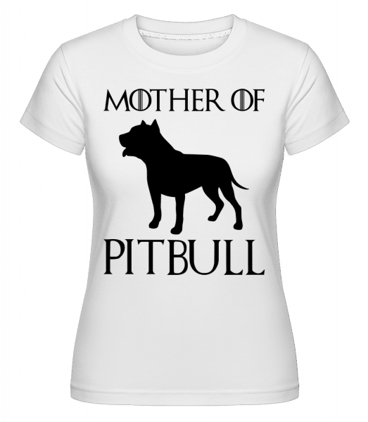 Mother Of Pitbull -  T-shirt Shirtinator femme - Blanc - Vorn