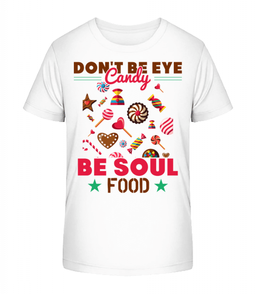 Candy Soul Food - Kid's Premium Bio T-Shirt - White - Vorn