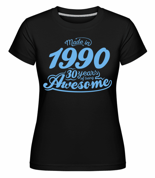 Made In 1990 30 Years Awesome -  Shirtinator Women's T-Shirt - Black - Front