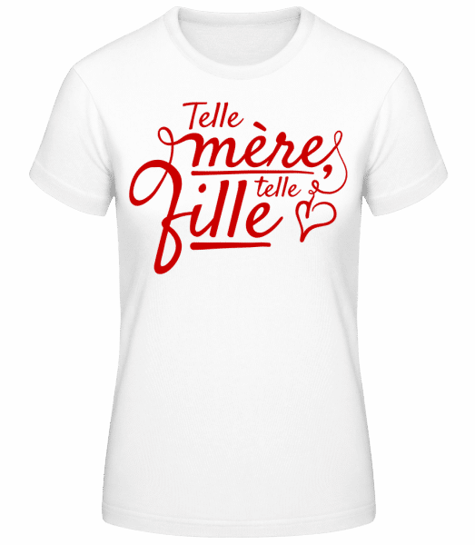 Telle Mère Telle Fille - T-shirt standard Femme - Blanc - Vorn