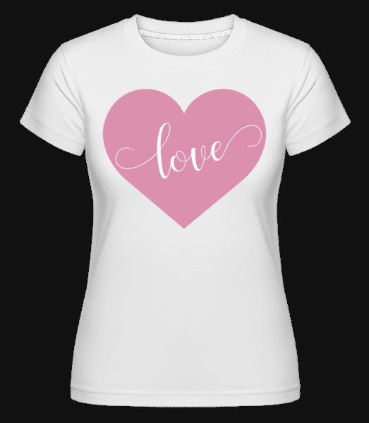 Love - Shirtinator Frauen T-Shirt - Weiß - Vorn