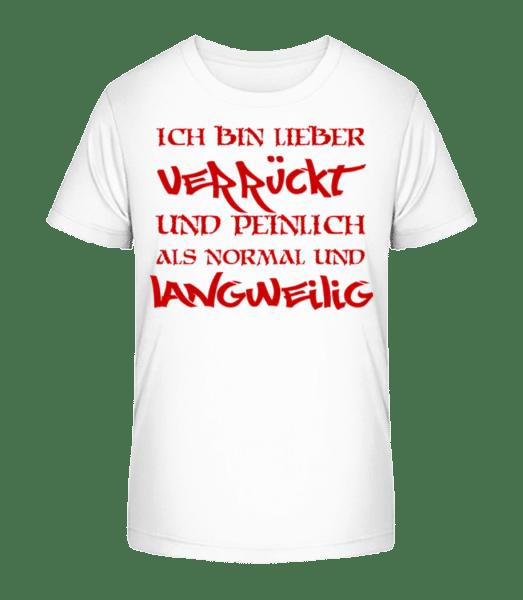 Verrückt Und Peinlich - Kinder Premium Bio T-Shirt - Weiß - Vorn