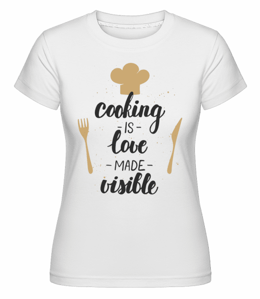 Cooking Is Love Made Visible -  Shirtinator Women's T-Shirt - White - Vorn