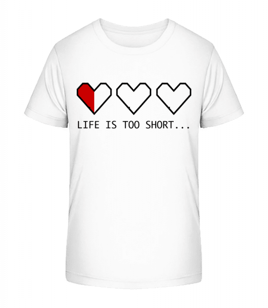 Life Is Too Short - Kid's Premium Bio T-Shirt - White - Vorn