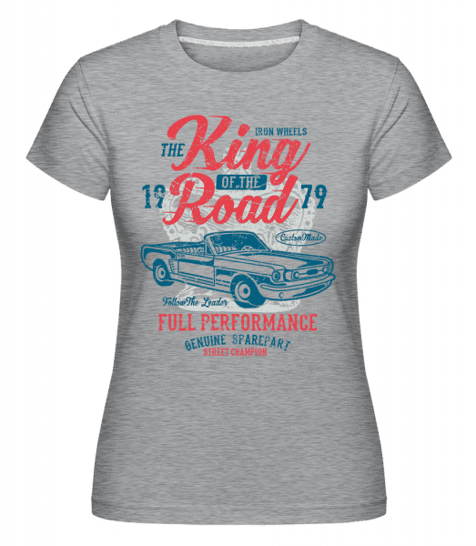 King Of The Road -  Shirtinator Women's T-Shirt - Heather grey - Vorn