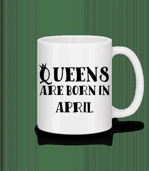 Queens Are Born In April - Mug - White - Vorn
