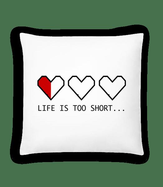 Life Is Too Short - Vankúš - Biela - Predné