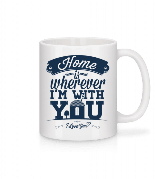 Home Is Wherever I'm With You - Mug - White - Vorn