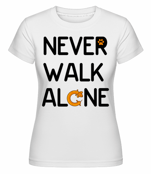 Never Walk Alone -  T-shirt Shirtinator femme - Blanc - Devant