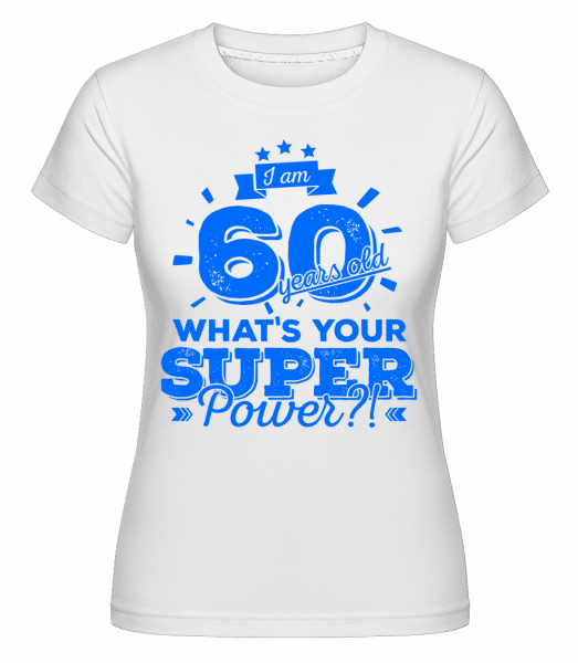 60 Years Super Power -  T-shirt Shirtinator femme - Blanc - Vorn