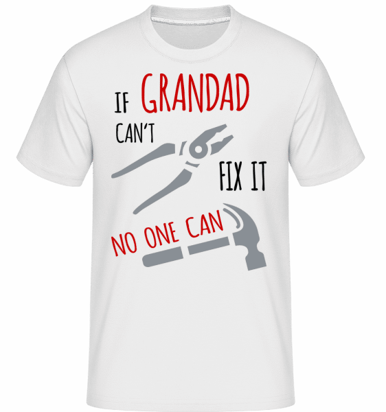 If Grandad Can't Fix It -  Shirtinator Men's T-Shirt - White - Vorn