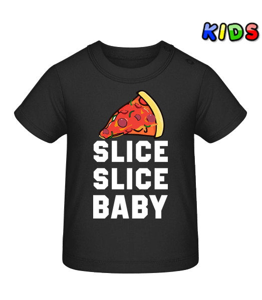 Pizza Slice Slice Baby - Baby T-Shirt - Black - Front