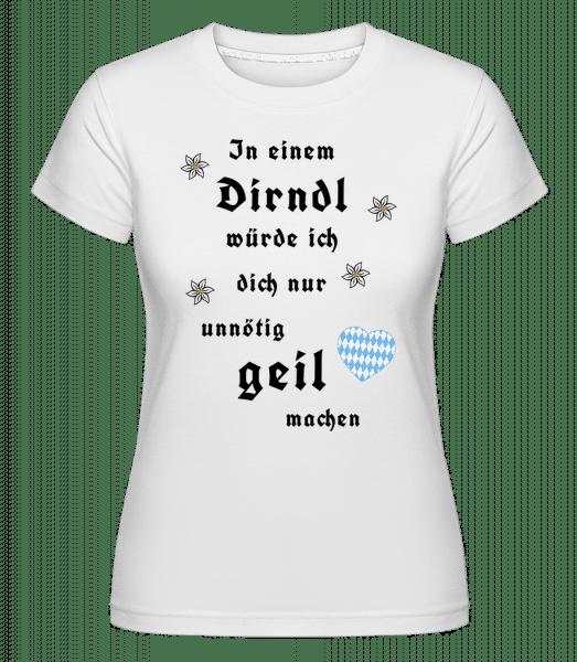 Unnötig Geil Machen - Shirtinator Frauen T-Shirt - Weiß - Vorn