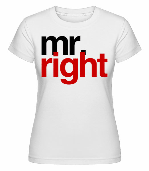 Mr. Right Logo -  Shirtinator Women's T-Shirt - White - Vorn