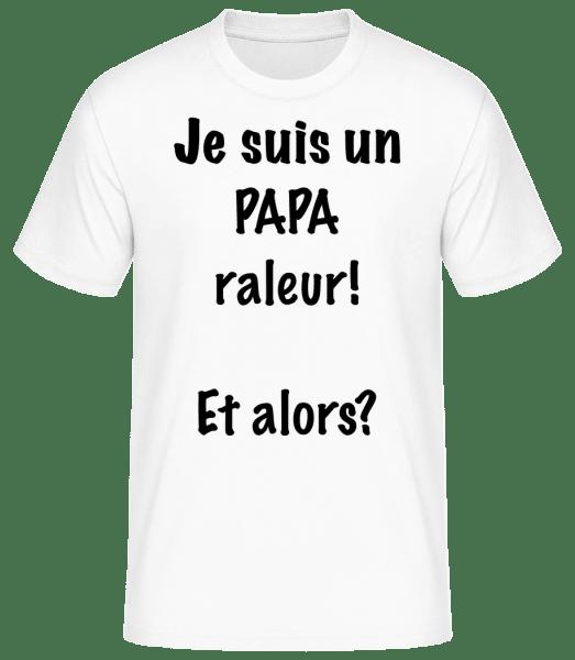 Je Suis Un Papa Raleur - T-shirt standard Homme - Blanc - Vorn