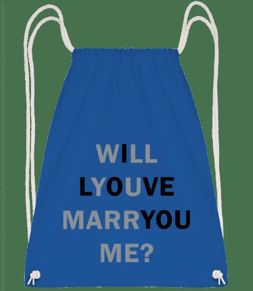 Will You Marry Me I Love You - Drawstring Backpack - Royal blue - Vorn