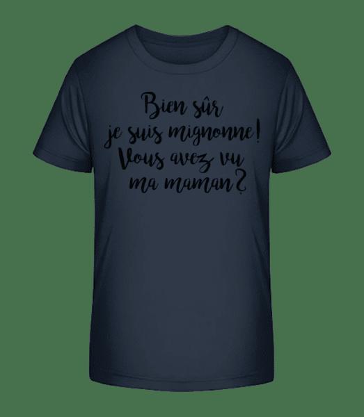 Bien Sûr Je Suis Mignonne! Maman - T-shirt bio Premium Enfant - Bleu marine - Vorn