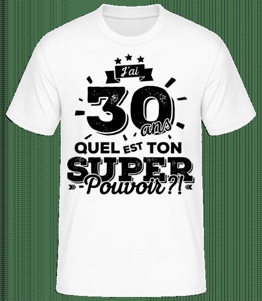 30 Ans Super Pouvoir - T-shirt standard Homme - Blanc - Vorn