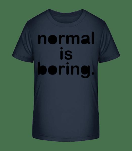 Normal Is Boring - Kid's Premium Bio T-Shirt - Navy - Front