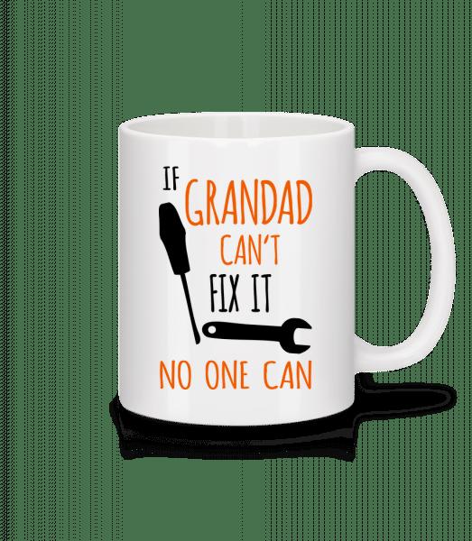 If Grandad Cant Fix It - Mug - White - Front