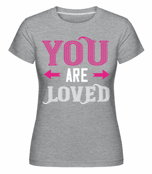 You Are Loved -  Shirtinator Women's T-Shirt - Heather grey - Vorn