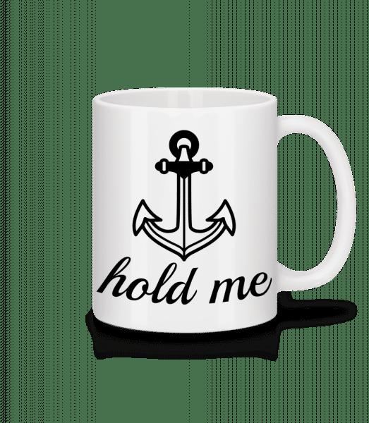 Hold Me - Mug - White - Vorn