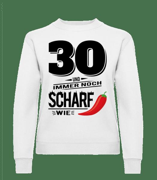 30 Und Scharf Wie Chili - Frauen Pullover - Weiß - Vorn