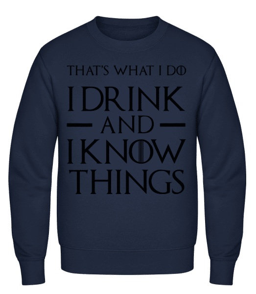 I Drink And I Know Things - Classic Set-In Sweatshirt - Navy - Vorn
