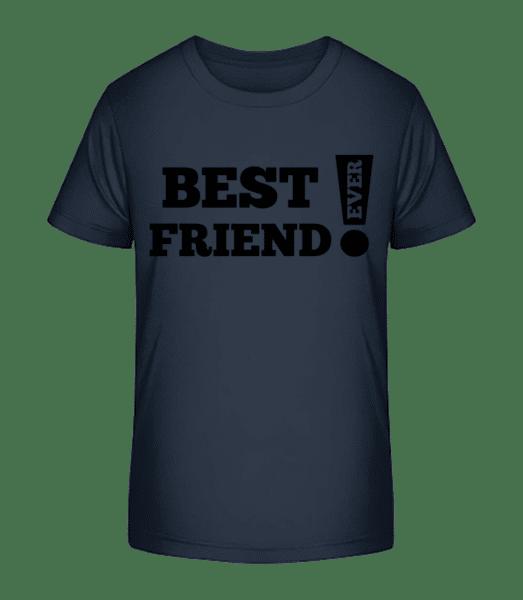 Best Friend Ever! - Kid's Premium Bio T-Shirt - Navy - Vorn