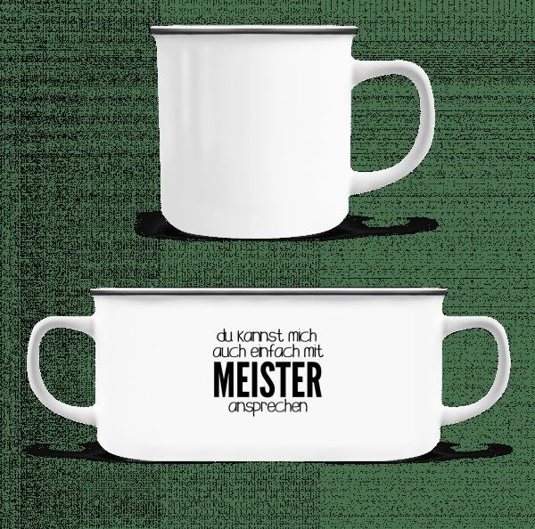 Sprich Mich Mit Meister An - Emaille-Tasse - Weiß - Vorn