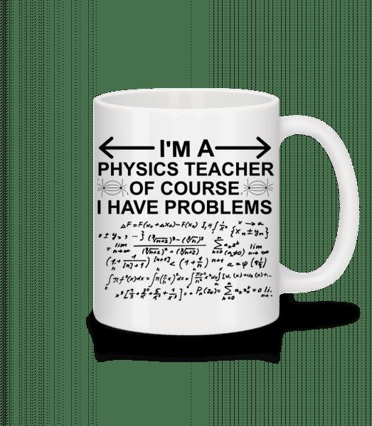 I'm A Physics Teacher - Mug en céramique blanc - Blanc - Devant