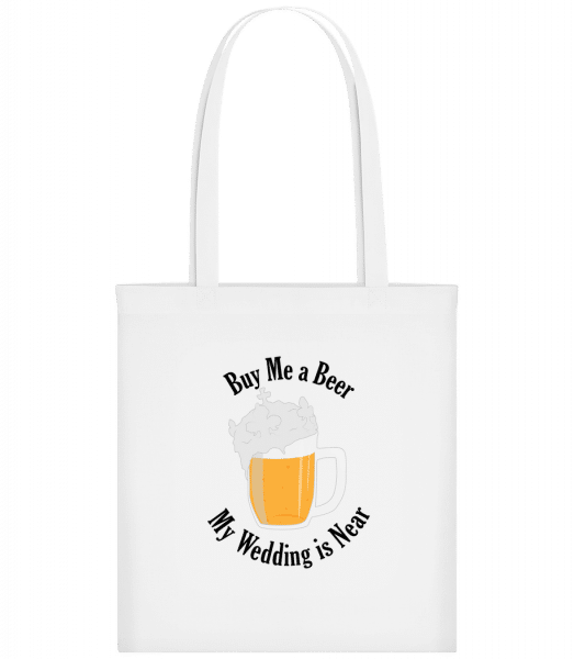 Buy Me A Beer My Wedding Is Near - Carrier Bag - White - Vorn