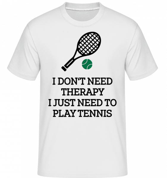 No Therapy Just Tennis -  Shirtinator Men's T-Shirt - White - Front