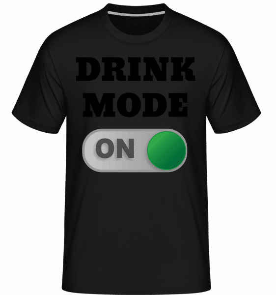 Drink Mode On -  Shirtinator Men's T-Shirt - Black - Front