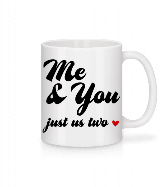 Me & You - Just Us Two - Mug - White - Vorn