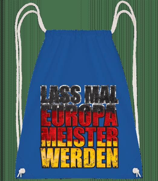 Lass Mal Europameister Werden - Turnbeutel - Royalblau - Vorn
