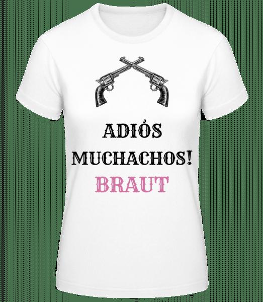 Adiós Muchachos Braut - Frauen Basic T-Shirt - Weiß - Vorn