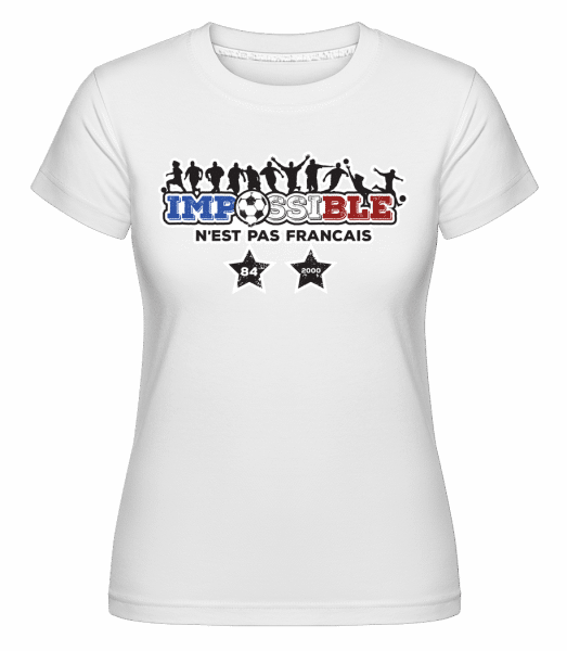 Impossible - N'Est Pas Francais - Shirtinator Frauen T-Shirt - Weiß - Vorn