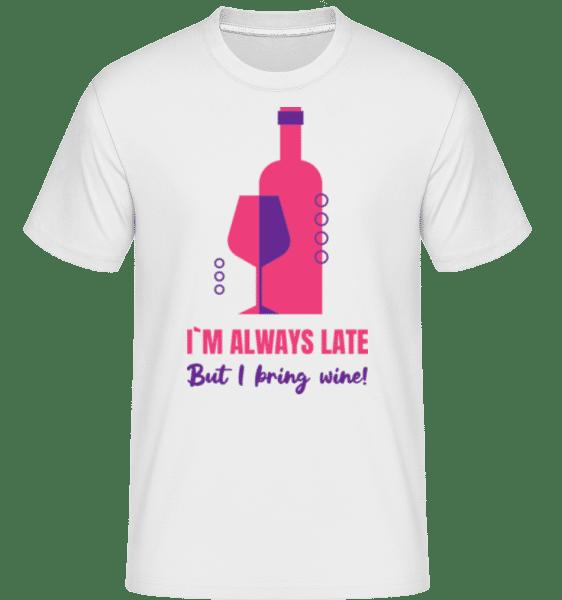 Always Late But I Bring Wine -  Shirtinator Men's T-Shirt - White - Vorn