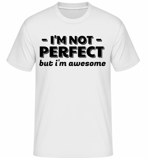 I'm Not Perfect -  Shirtinator Men's T-Shirt - White - Vorn