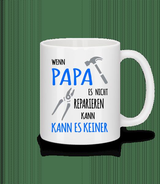 Wenn Papa Es Nicht Reparieren Kann - Tasse - Weiß - Vorn