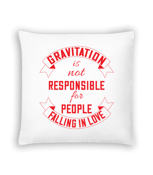 Gravitation Is Not Responsible - Cushion - White - Front