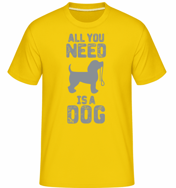All You Need Is A Dog - Shirtinator Männer T-Shirt - Goldgelb - Vorn