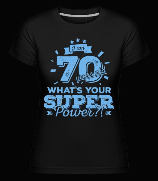 70 Years Super Power -  Shirtinator Women's T-Shirt - Black - Vorn