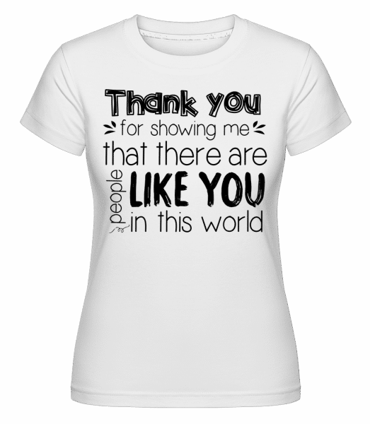 Thank You For Being -  Shirtinator Women's T-Shirt - White - Front